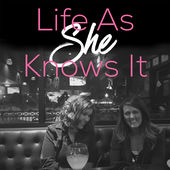 life as she knows it podcast