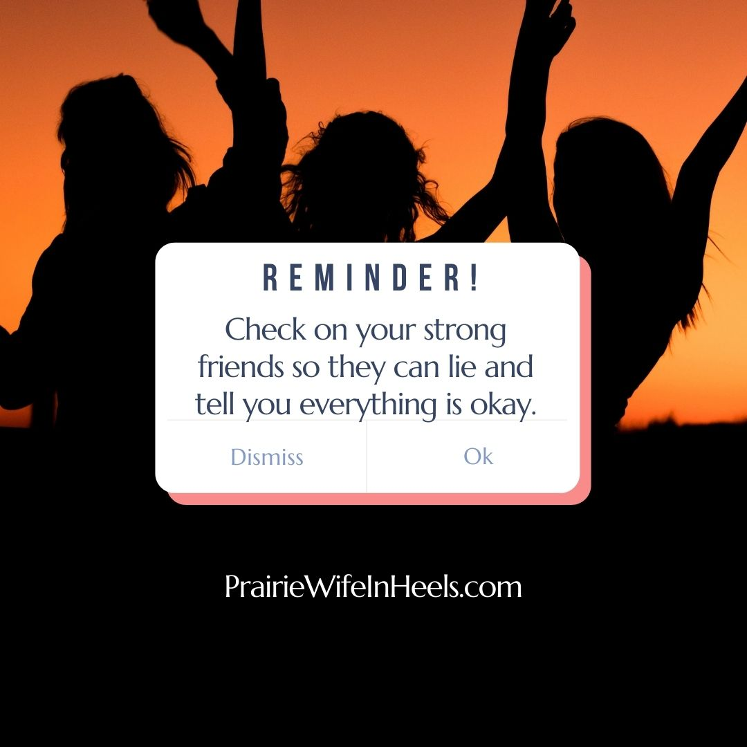 Reminder Check On Your Strong Friends   PrairieWifeinHeels.com